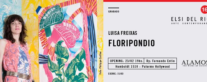 """Inauguramos """"Floripondio"""" de Luisa Freixas – Martes 23 de Febrero de 19 hs"""