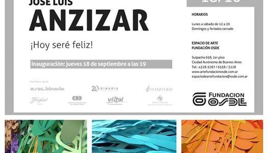 Jose Luis Anzizar | Hoy seré feliz |  Fundación OSDE | Septiembre 2014